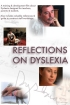 Click here to watch the DVD, Reflections on Dyslexia, online